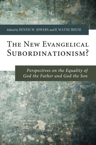 The New Evangelical Subordinationism?