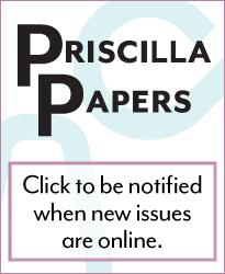 Priscilla Papers Click to be notified when new issues are online.