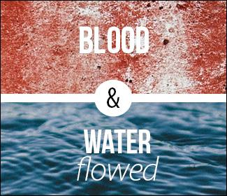 "Illustration that reads ""Blood & water flowed"""