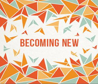 "Illustration text that reads ""Becoming New"""