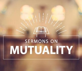 "Illustration that reads ""sermons on mutuality"""