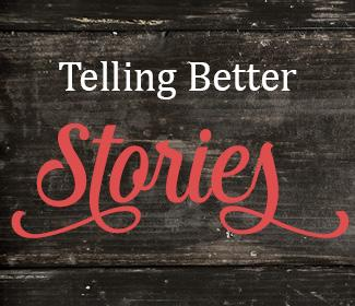 "Wood background with the text ""Telling Better Stories"" in the foreground"