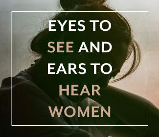 """Eyes to See and Ears to Hear Women"" text with a woman looking down in the background."