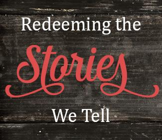 "Wood background with ""Redeeming the Stories We Tell"" text in the foreground"