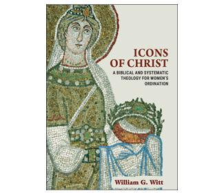 Cover of Icons of Christ: A Biblical and Systematic Theology for Women's Ordination