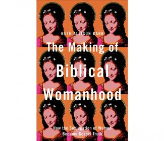 book cover: The Making of Biblical Womanhood
