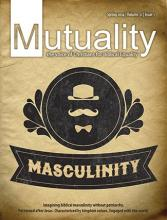Cover of Spring 2014 Mutuality magazine titled Masculinity