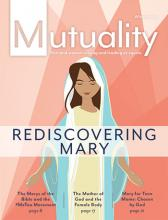 Cover of Winter 2019 Mutuality - An Illustration of Mary with her arms out.