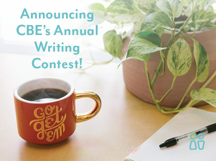 Announcing CBE's Annual Writing Contest text over an image of paper and coffee cup