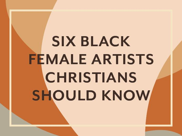 Six black female artists Christians should know